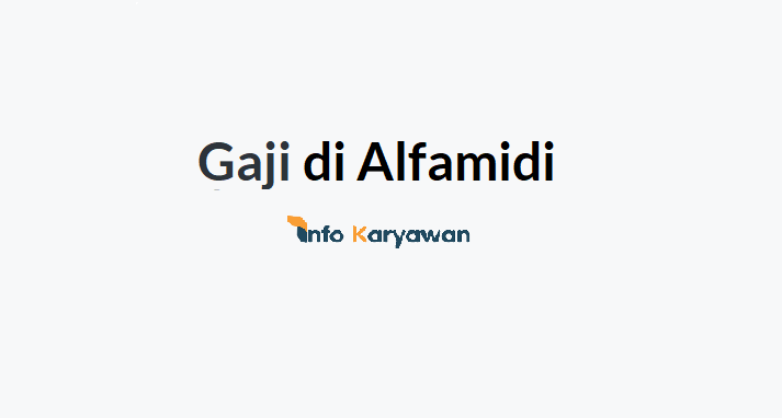 Gaji Karyawan Alfamidi