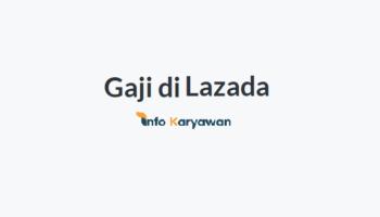 Gaji Karyawan Lazada