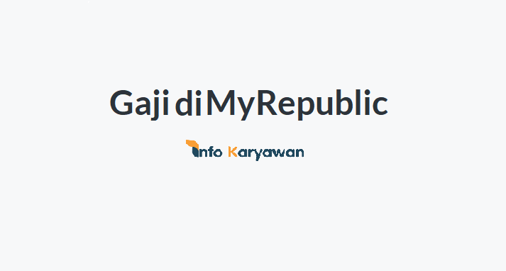 Gaji Karyawan MyRepublic