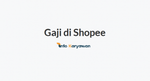 Gaji Karyawan Shopee