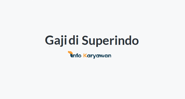 Gaji Karyawan Superindo