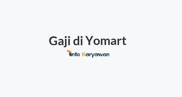 Gaji Karyawan Yomart