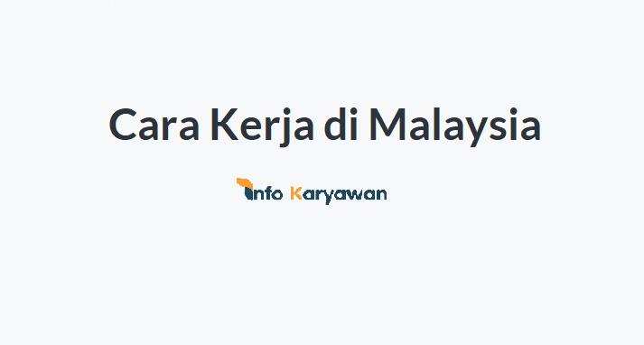 Cara Kerja di Malaysia
