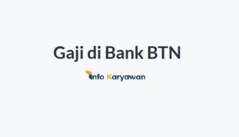 Gaji Karyawan Bank BTN