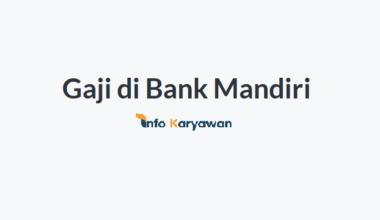 Gaji Karyawan Bank Mandiri